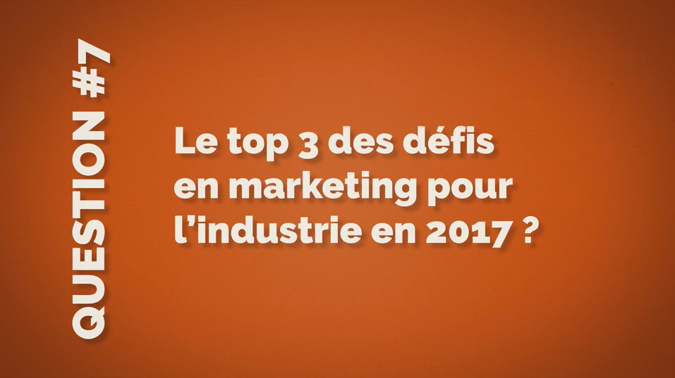 Le top 3 des défis marketing pour l'industrie en 2017